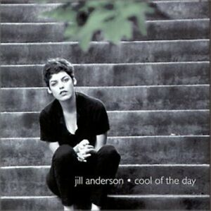 JILL ANDERSON - COOL OF THE DAY NEW CD