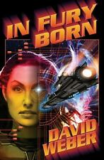 In Fury Born by Weber, David , Hardcover