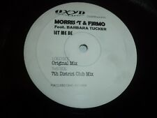 "Morris T & fjrmo feat barbara tucker-Let Me Be - 12"" SINGLE-White Label"