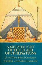 NEW Metahistory of the Clash of Civilisation: Us and Them Beyond Orientalism