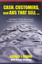 CASH, CUSTOMERS & ADS THAT SELL Bradley Sugars, Business, gf4