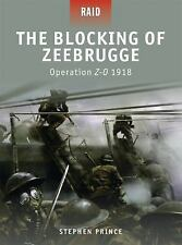 THE BLOCKING OF ZEEBRUGGE (OPERATION Z-0 1918) By Stephen Prince