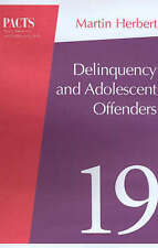 Deliquency and Young Offenders (Parent, Adolescent and Child Training Skills) b