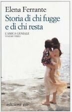 Storia di chi fugge e di chi resta. L'amica geniale. Vol. 3 - Ferrante Elena