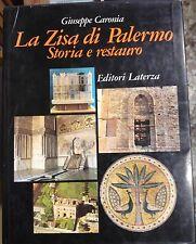 LA ZISA DI PALERMO STORIA E RESTAURO di Giuseppe Caronia 1982 Laterza *
