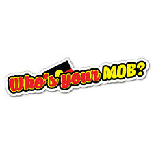 Who's Your Mob Sticker Aussie Car Flag 4x4 Funny Ute #6212EN