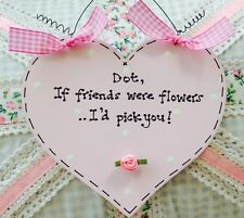 Personalised Heart Sign If Friends Were Flowers I'd Pick You Present Gift