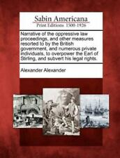 Narrative of the Oppressive Law Proceedings, and Other Measures Resorted to...