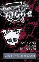 Back and Deader Than Ever: Book 4 (Monster High), Harrison, Lisi, Good Book