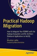 Practical Hadoop Migration: How to Integrate Your RDBMS with the Hadoop Ecosyste