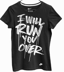"""NIKE Slim Fit Women's T-Shirt Size L Black """"I Will Run You Over"""" Excellent Cond."""