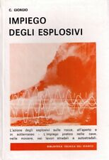 IMPIEGO DEGLI ESPLOSIVI - G. Giorgio (Del Bianco Editore)
