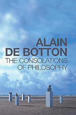 The Consolations of Philosophy by Alain de Botton (Hardback, 2000) Very Good