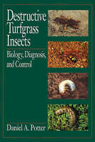 Destructive Turfgrass Insects: Biology, Diagnosis and Control by Daniel A....