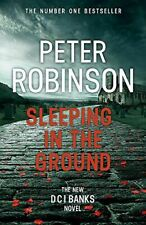 Very Good, Sleeping in the Ground: DCI Banks 24, Robinson, Peter, Hardcover