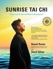 Sunrise Tai Chi: Simplified Tai Chi for Health & Longevity, David Silver, Ramel