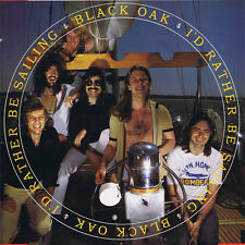 "Black Oak (Arkansas):  ""I'd Rather Be Sailing""   (CD)"