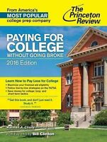 College Admissions Guides: Paying for College Without Going Broke, 2016...