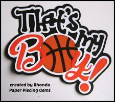 THAT'S MY BOY BASKETBALL sport title paper piecing Premade Scrapbook Page Rhonda