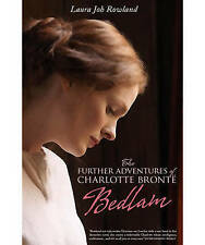 The Further Adventures of Charlotte Bronte: Bedlam by Laura Joh Rowland