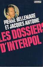 Les Dossiers D'interpol   P Bellemare Et J Antoine   Edition N°1