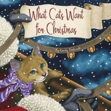 What Cats Want for Christmas by Kandy, Radzinski, Hardcover, NEW