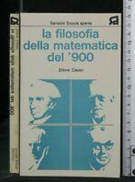 LA FILOSOSOFIA DELLA MATEMATICA DEL '900. Ettore Casari. Sansoni.