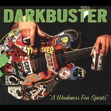 NEW - Weakness for Spirits by Darkbuster
