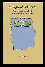 Rompiendo el Cerco: Nuevos paradigmas sobre el estatus pol¿tico de Puerto Rico
