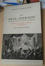 D'WELLES Jacques. Les ducs d'Epernon. Leurs artistes et leurs comédiens. 1955.