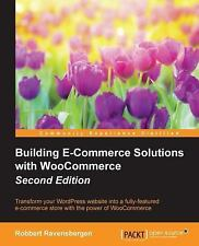 Building e-Commerce Solutions with WooCommerce - Second Edition: By Ravensber...