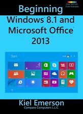 Beginning Windows 8.1 and Microsoft Office 2013(Learn,manual, textbook,tutorial)