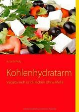 Kohlenhydratarm: Vegetarisch und Backen ohne Mehl v... | Buch | Zustand sehr gut