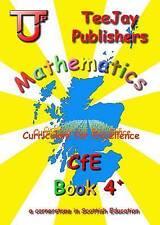 TeeJay CfE Maths Textbook 4+ by James Cairns, James Geddes, Tom Strang...
