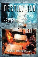 Destination : Heaven or Hell by Newman Iii VanDenburg (2013, Paperback)