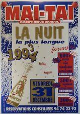 AFFICHE 1994 MAI-TAI discothèque à Bandol la nuit la plus longue /17PB