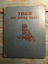 RARE early edition Togo The Little Husky by Dorothy K. L'hommedieu