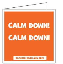 Calm down calm down scouser card