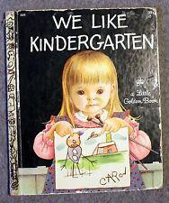 WE LIKE KINDERGARTEN Clara Cassidy LITTLE GOLDEN BOOK Eloise Wilkin CHILDREN'S