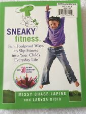 Sneaky Fitness: Fun Ways to Slip Fitness into Your Child's Life Teachers School