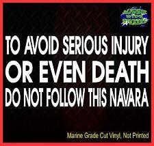 NAVARA d40 d22 4x4 Ute Car accessories Funny Nissan Stickers AVOID DEATH 200mm