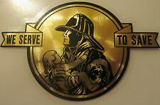 "Firefighter Decal, We Serve To Save, Fire Department, 5.75"" wide,Gold #FD69"