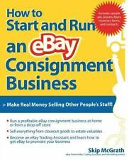 How to Start and Run an eBay Consignment Business by McGrath, Skip, Good Book