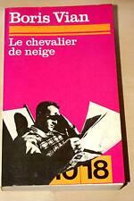 LE CHEVALIER DE NEIGE-BORIS VIAN 10/18