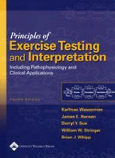 Principles of Exercise Testing and Interpretation: Including Pathophysiology an
