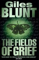 The Fields of Grief By Giles Blunt. 9780007151394