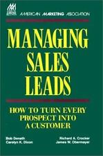 Managing Sales Leads: How to Turn Every Prospect into a Customer