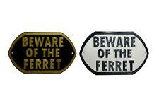 Beware Of The Ferret - 3D Printed Plaque - Door Gate Garden Sign