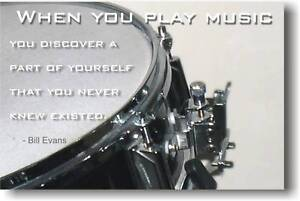 When you play music - Bill Evans Quote DRUM POSTER