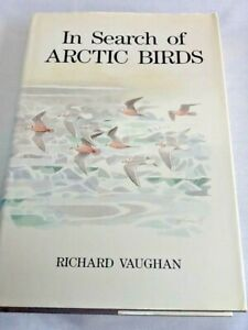 In Search of Arctic Birds by Richard Vaughan - 1st Edition Hardback 1992